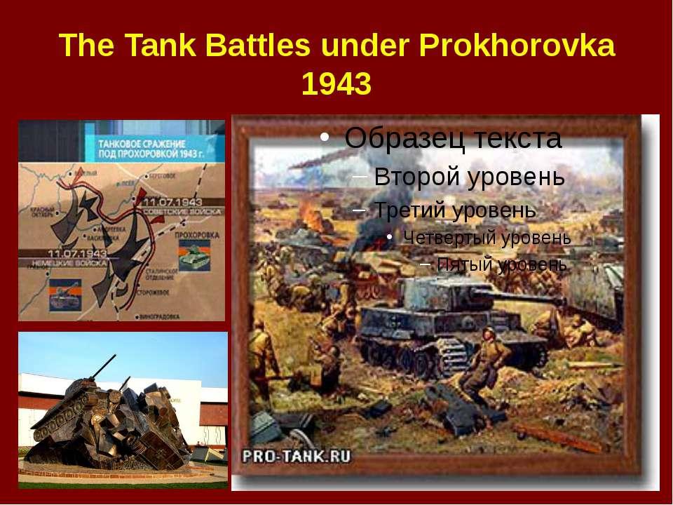 The Tank Battles under Prokhorovka 1943