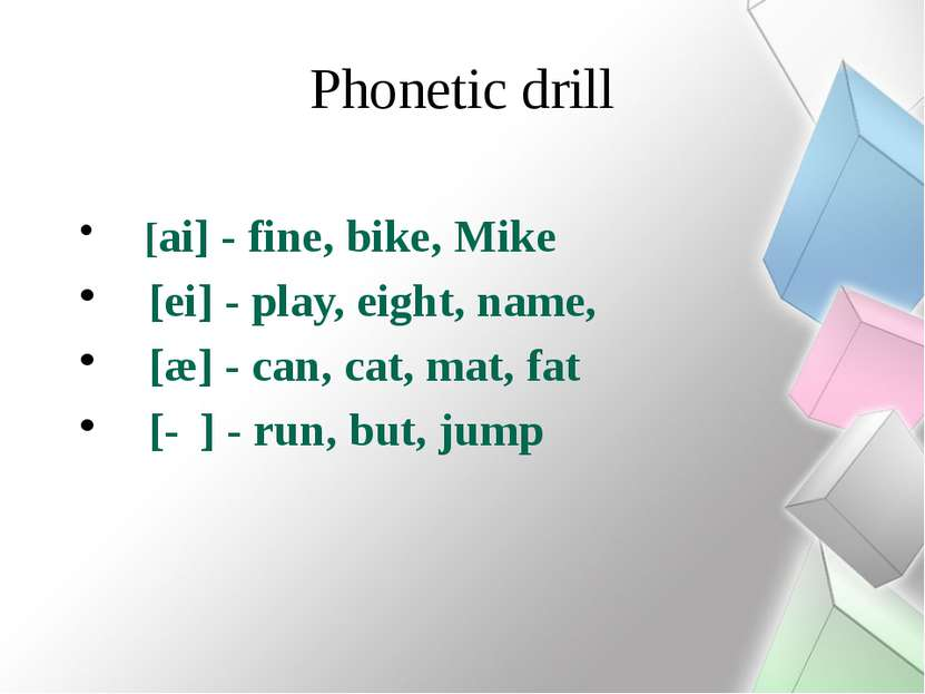 Phonetic drill [ai] - fine, bike, Mike [ei] - play, eight, name, [æ] - can, c...