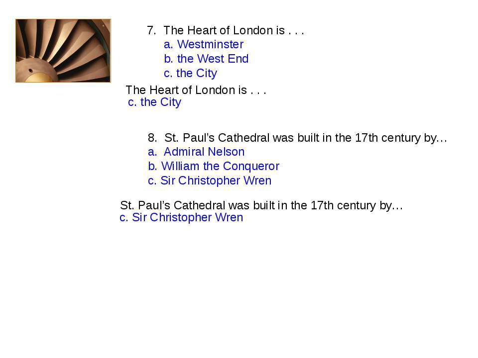 7. The Heart of London is . . . a. Westminster b. the West End c. the City Th...