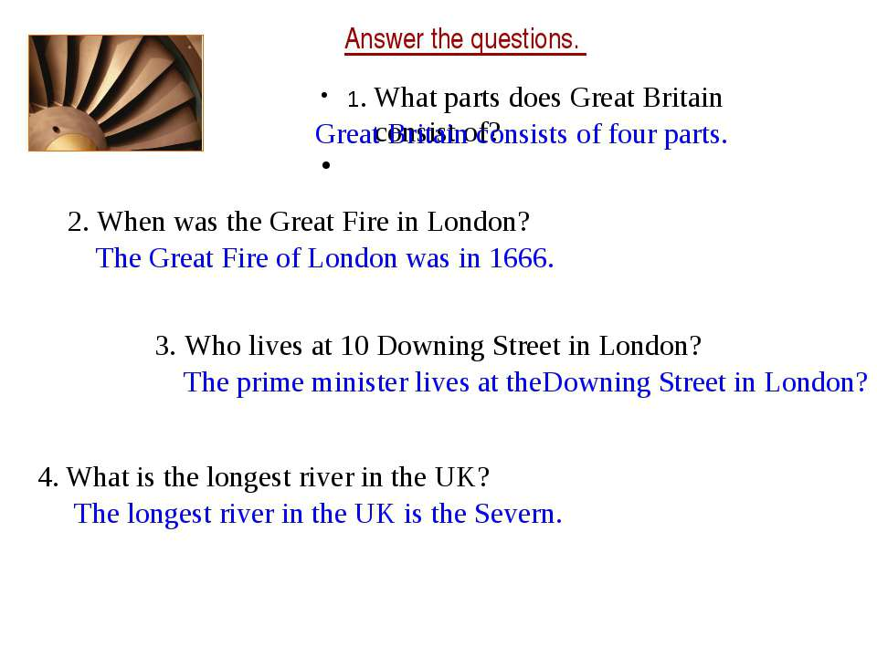 Answer the questions. 1. What parts does Great Britain consist of? 2. When wa...