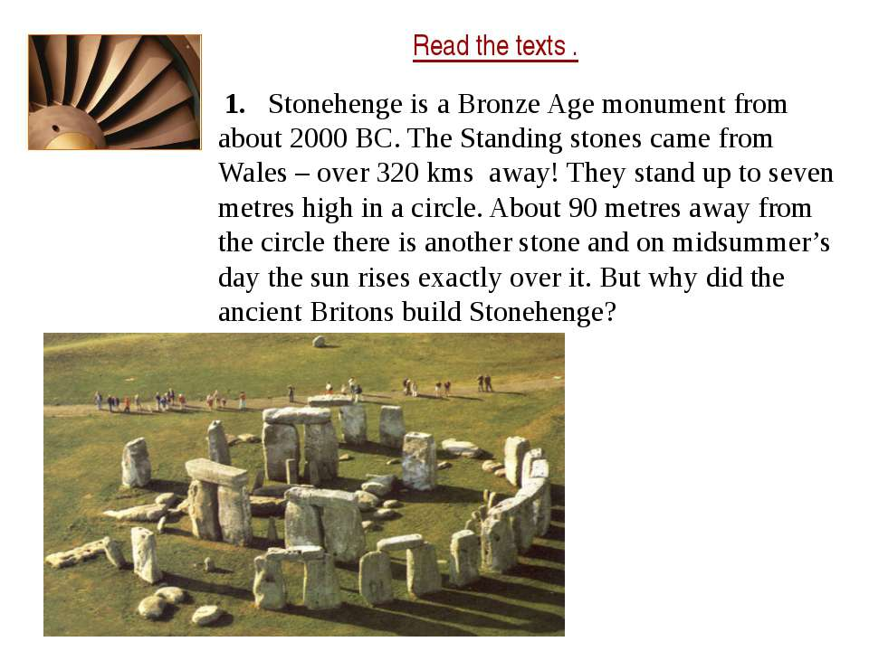 Read the texts . 1. Stonehenge is a Bronze Age monument from about 2000 BC. T...
