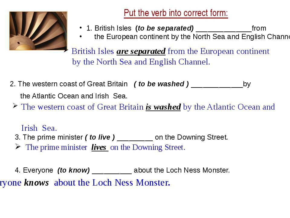 Put the verb into correct form: 1. British Isles (to be separated) __________...