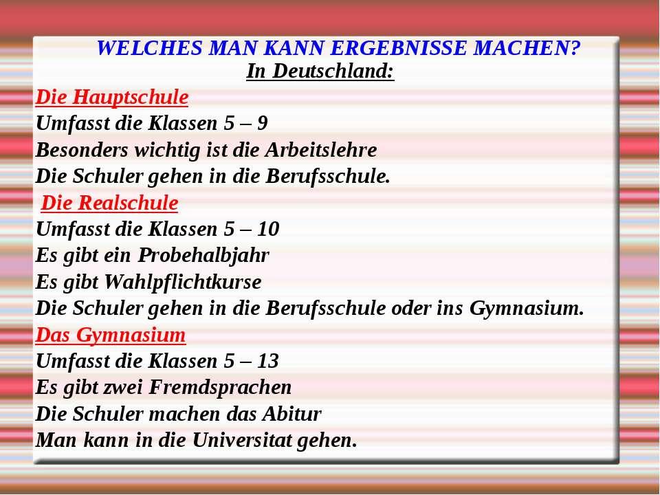 WELCHES MAN KANN ERGEBNISSE MACHEN? In Deutschland: Die Hauptschule Umfasst d...