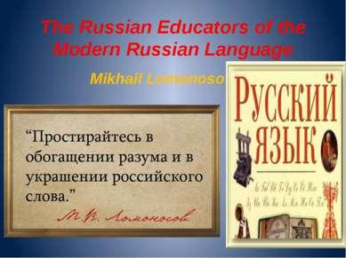 The Russian Educators of the Modern Russian Language Mikhail Lomonosov