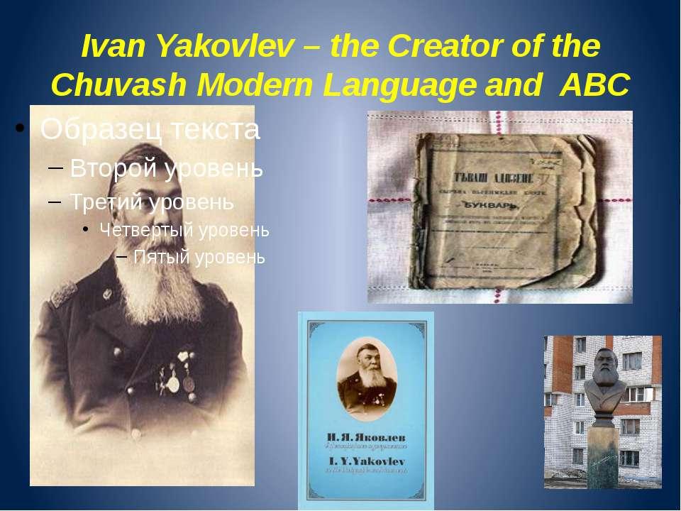 Ivan Yakovlev – the Creator of the Chuvash Modern Language and ABC