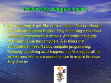 Practice the dialogue in pairs. Ann is an English girl. She is from London. A...