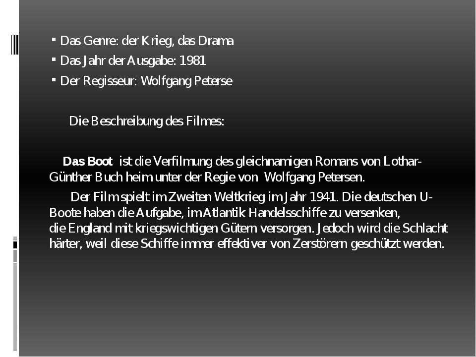 Das Genre: der Krieg, das Drama Das Jahr der Ausgabe: 1981 Der Regisseur: Wol...