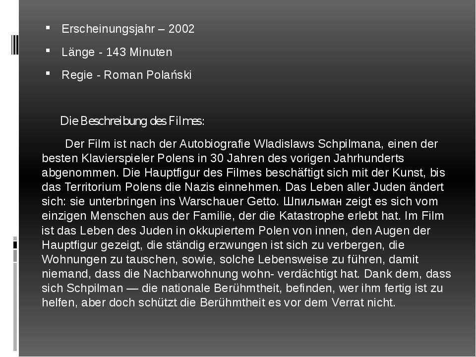Erscheinungsjahr – 2002 Länge - 143 Minuten Regie - Roman Polański Die Beschr...