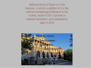 National library of Spain is in the mansion, in which in addition to it is th...