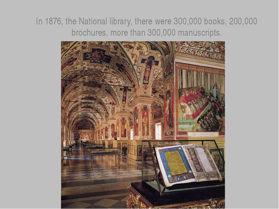 In 1876, the National library, there were 300,000 books, 200,000 brochures, m...