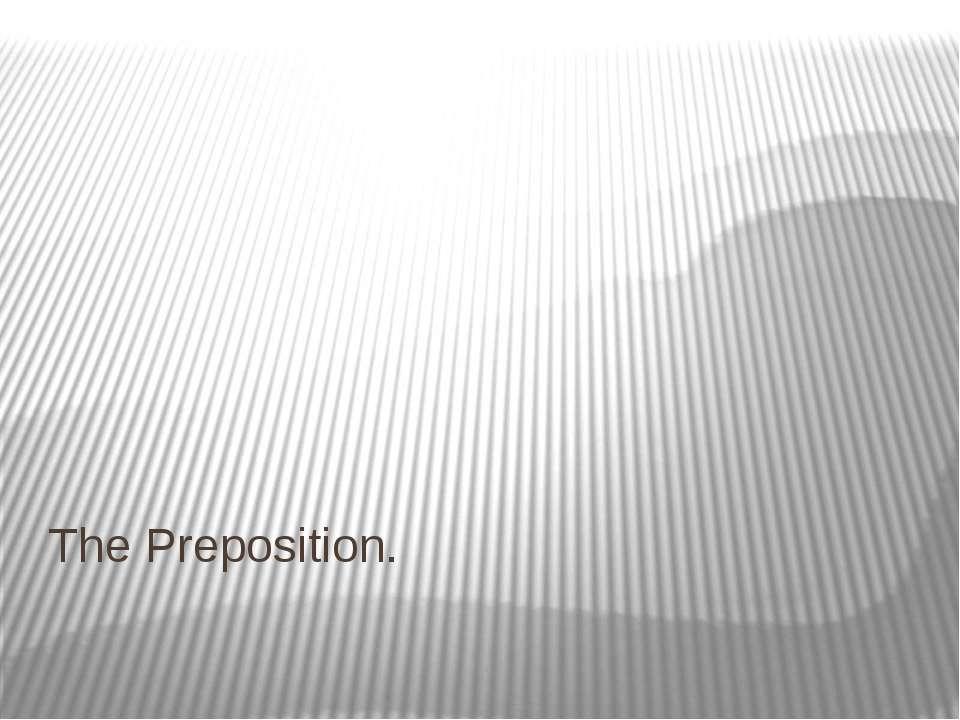 The Preposition.