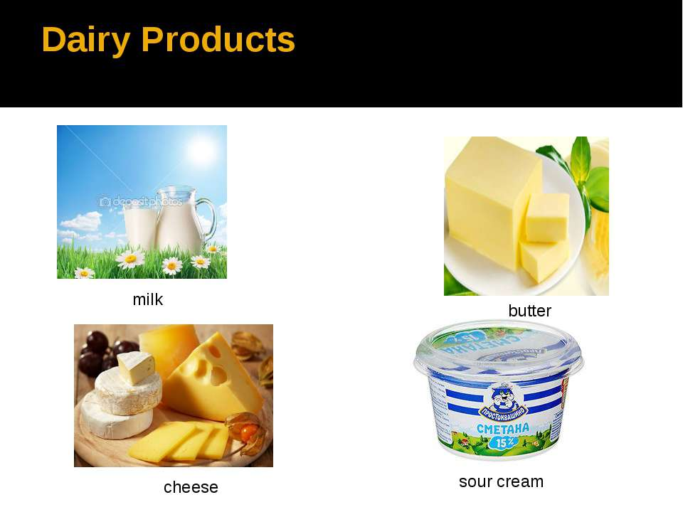 Dairy Products cheese sour cream butter milk