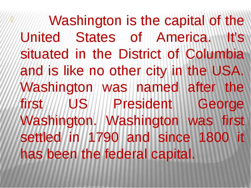 Washington is the capital of the United States of America. It's situated in t...