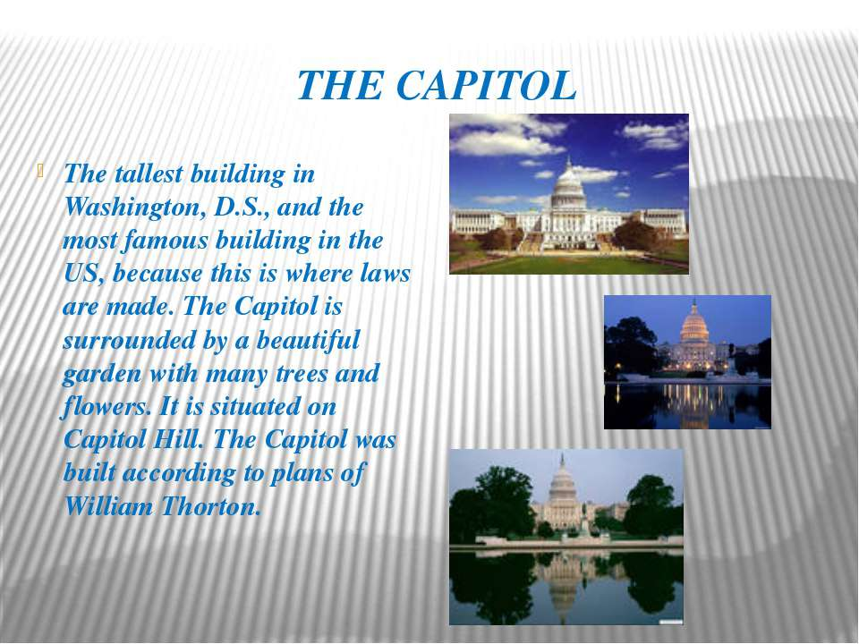 THE CAPITOL The tallest building in Washington, D.S., and the most famous bui...
