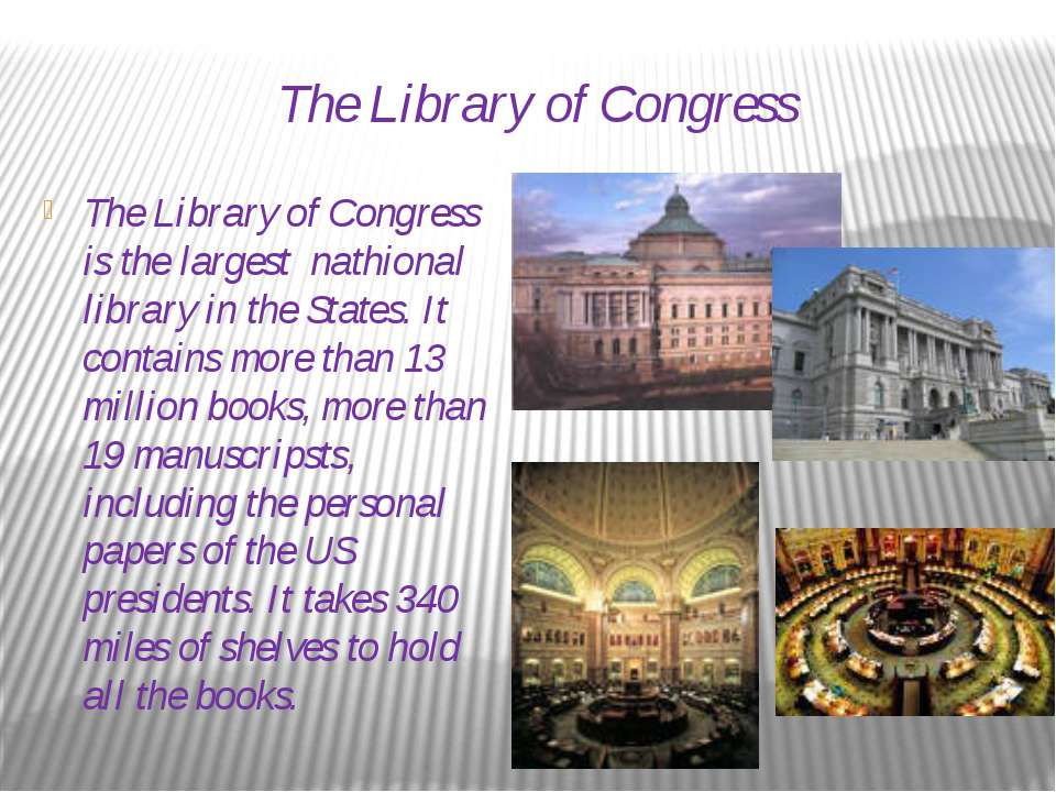 The Library of Congress The Library of Congress is the largest nathional libr...