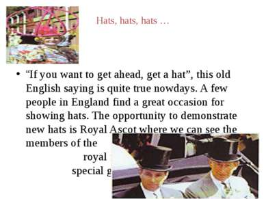 "Hats, hats, hats … ""If you want to get ahead, get a hat"", this old English sa..."