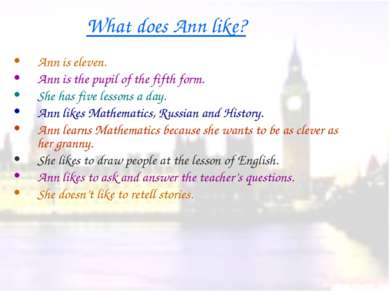 What does Ann like? Ann is eleven. Ann is the pupil of the fifth form. She ha...