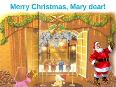 Merry Christmas, Mary dear!