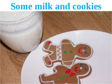 Some milk and cookies