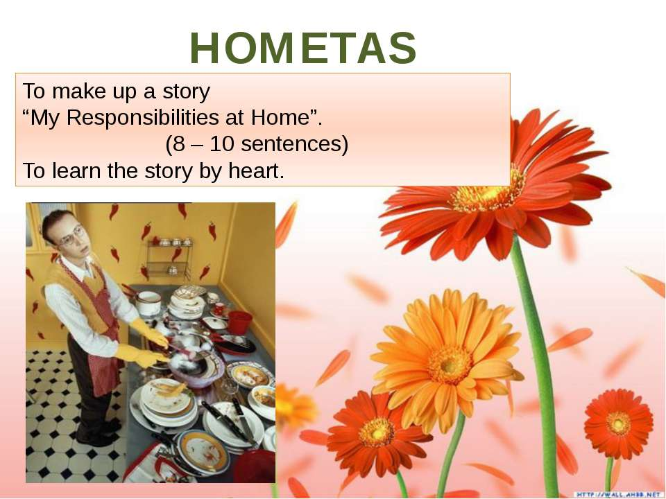 "HOMETASK. To make up a story ""My Responsibilities at Home"". (8 – 10 sentences..."