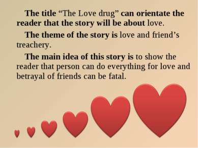 """The title """"The Love drug"""" can orientate the reader that the story will be abo..."""