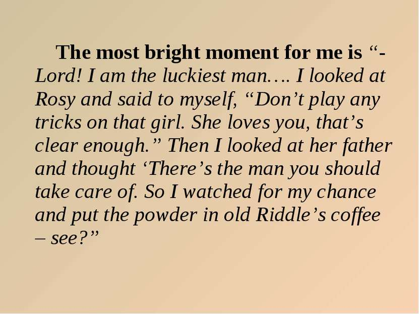 """The most bright moment for me is """"- Lord! I am the luckiest man…. I looked at..."""