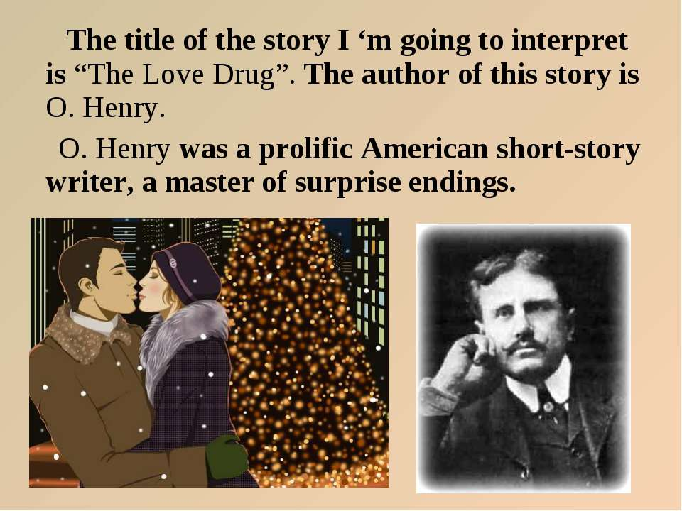 """The title of the story I 'm going to interpret is """"The Love Drug"""". The author..."""