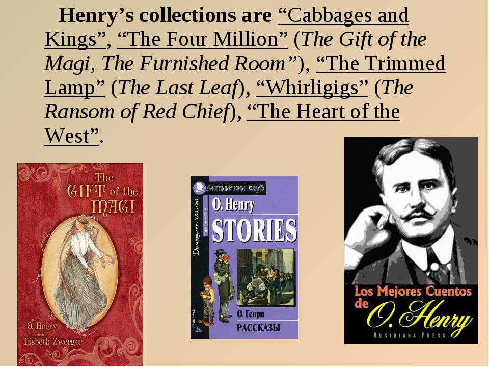 """Henry's collections are """"Cabbages and Kings"""", """"The Four Million"""" (The Gift of..."""