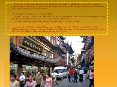 The basis of Chinese customs, and, therefore, the rules of etiquette is respe...