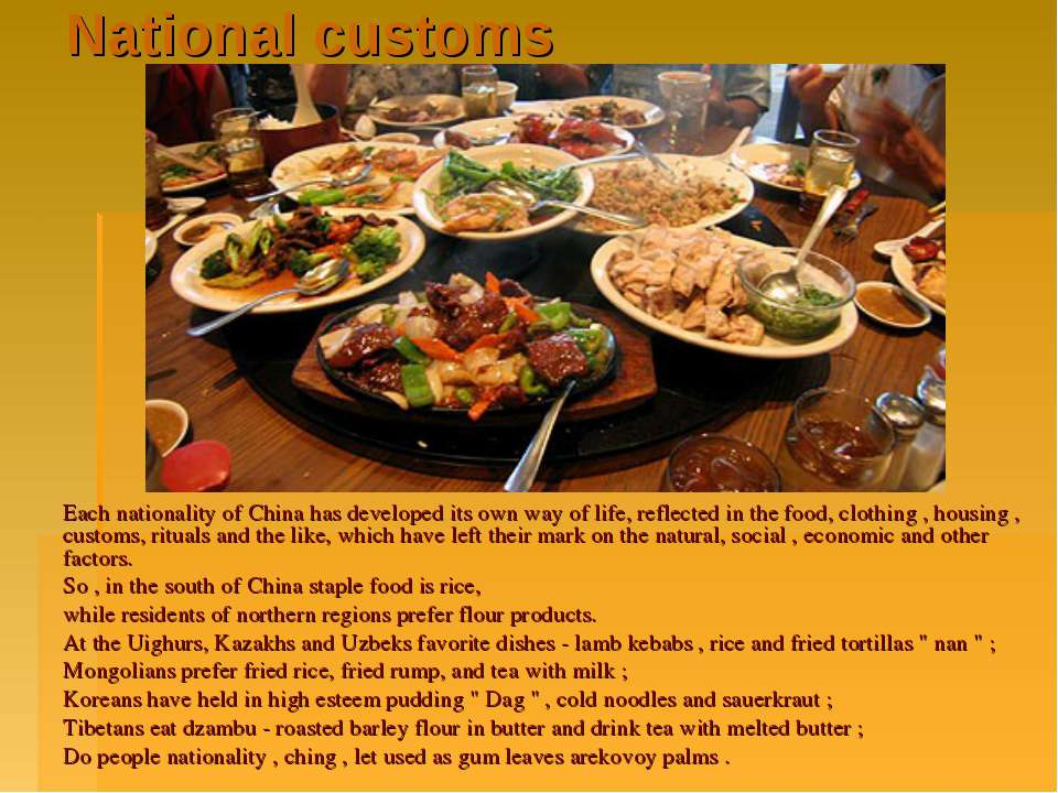 National customs Each nationality of China has developed its own way of life,...