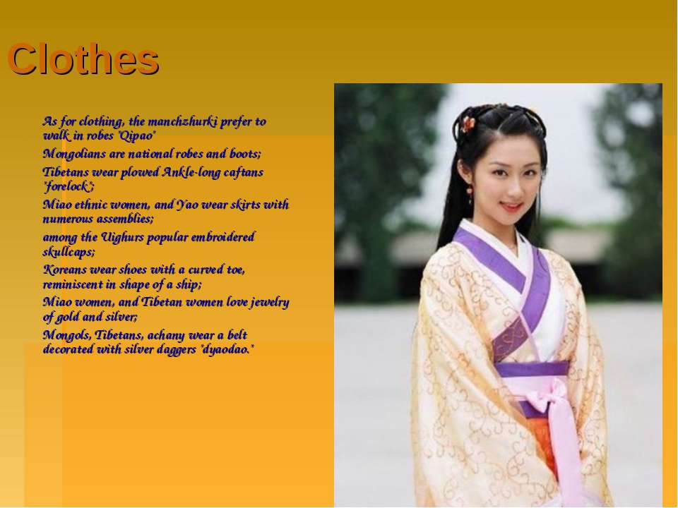 "Clothes As for clothing, the manchzhurki prefer to walk in robes ""Qipao"" Mong..."