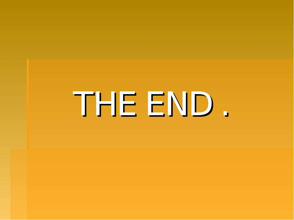 THE END .