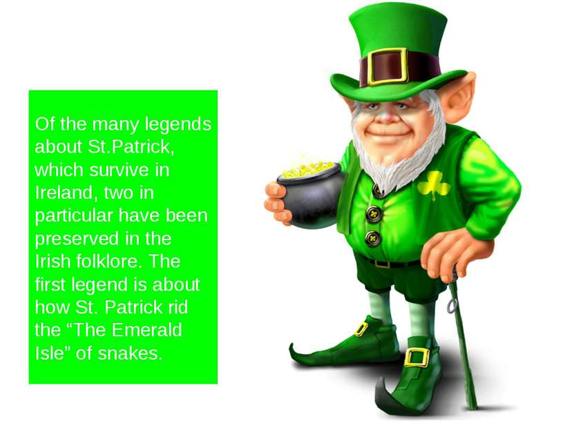Of the many legends about St.Patrick, which survive in Ireland, two in partic...