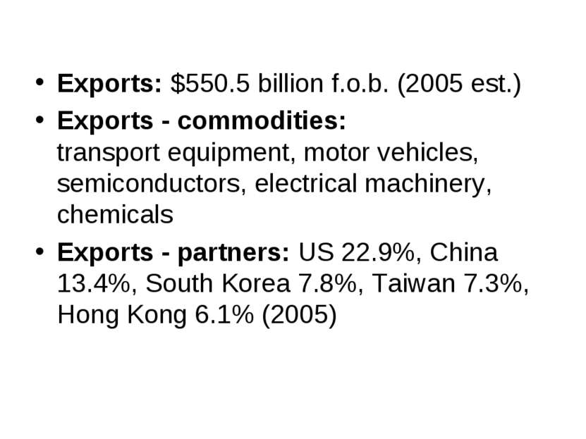 Exports: $550.5 billion f.o.b. (2005 est.) Exports - commodities: transport e...