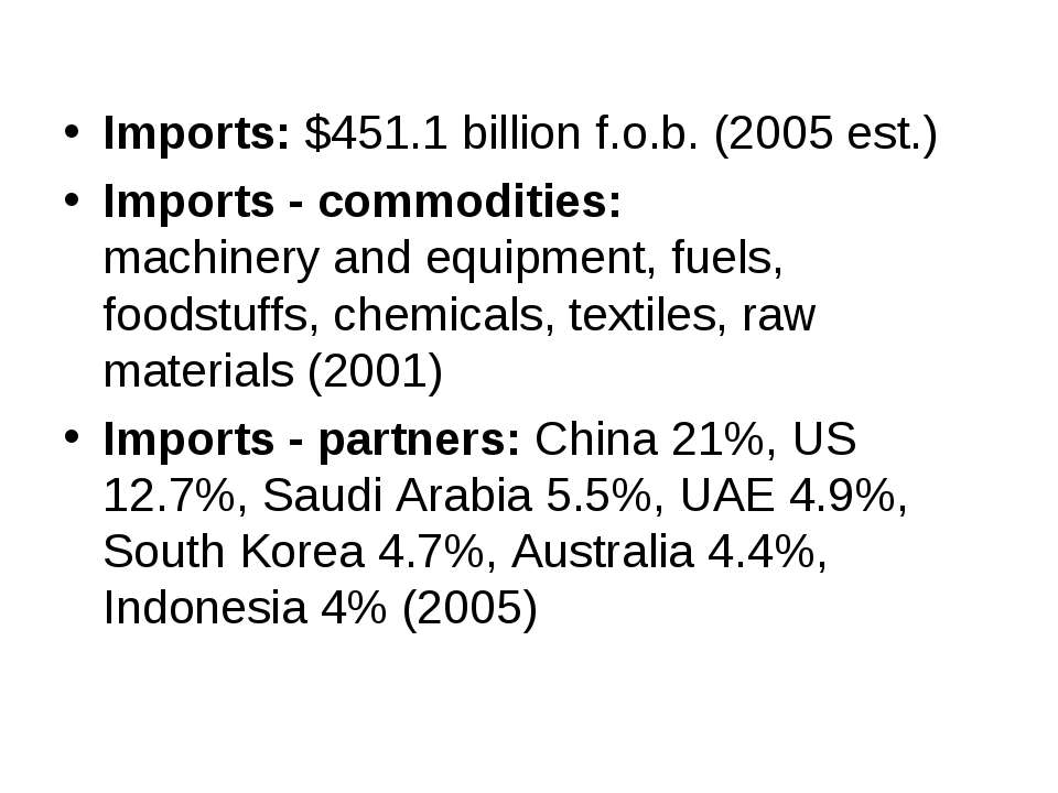 Imports: $451.1 billion f.o.b. (2005 est.) Imports - commodities: machinery a...