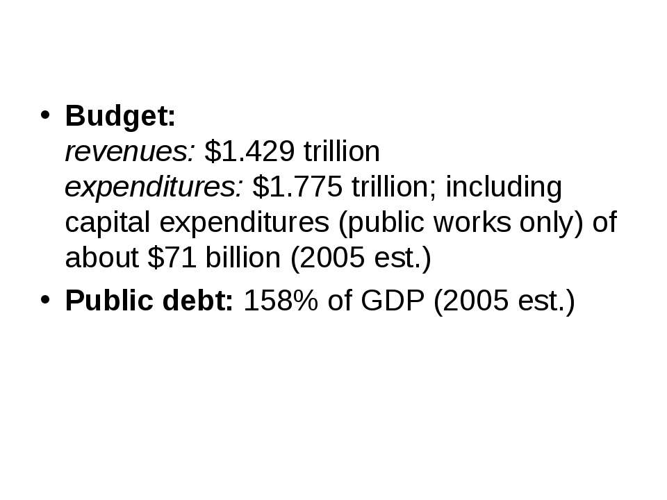 Budget: revenues: $1.429 trillion expenditures: $1.775 trillion; including ca...
