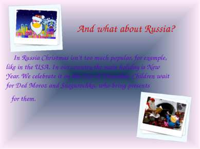 And what about Russia? In Russia Christmas isn't too much popular, for exampl...
