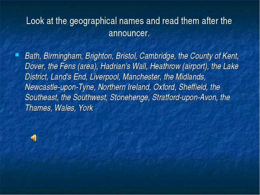 Look at the geographical names and read them after the announcer. Bath, Birmi...