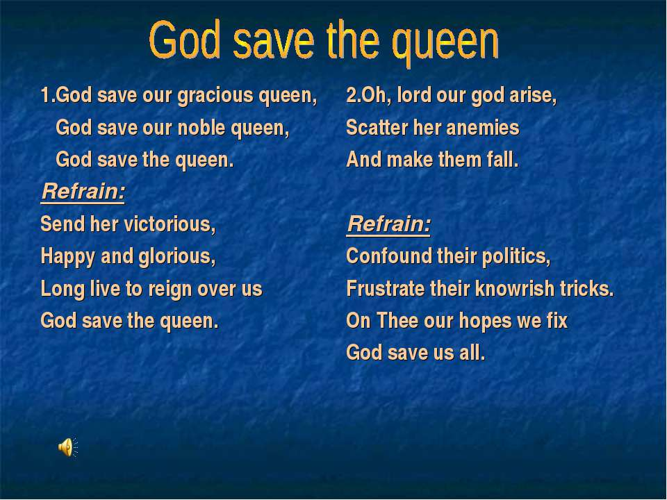 1.God save our gracious queen, God save our noble queen, God save the queen. ...