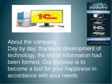 About the company Day by day, thanks to development of technology, the era of...