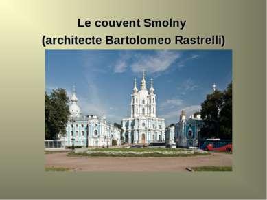 Le couvent Smolny (architecte Bartolomeo Rastrelli)