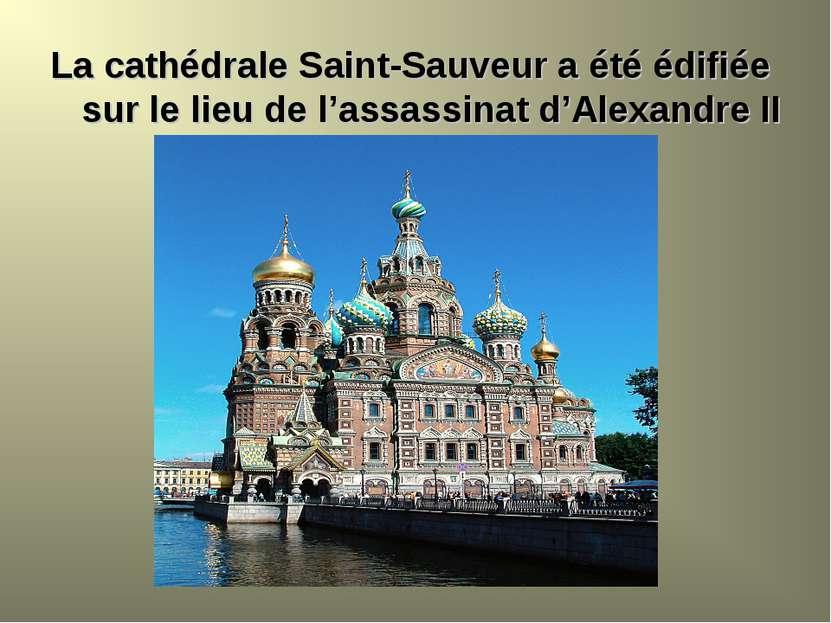 La cathédrale Saint-Sauveur a été édifiée sur le lieu de l'assassinat d'Alexa...