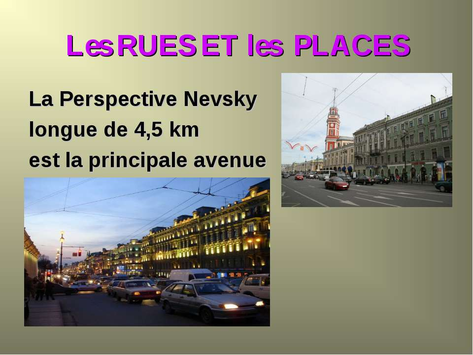 Les RUES ET les PLACES La Perspective Nevsky longue de 4,5 km est la principa...