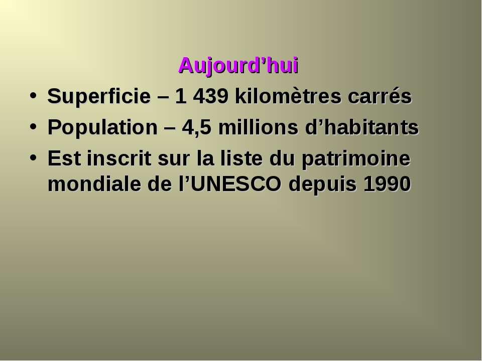 Aujourd'hui Superficie – 1 439 kilomètres carrés Population – 4,5 millions d'...