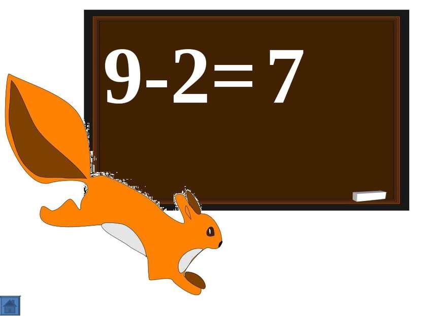 9-2= 7