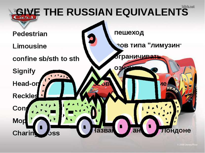 GIVE THE RUSSIAN EQUIVALENTS Pedestrian Limousine confine sb/sth to sth Signi...