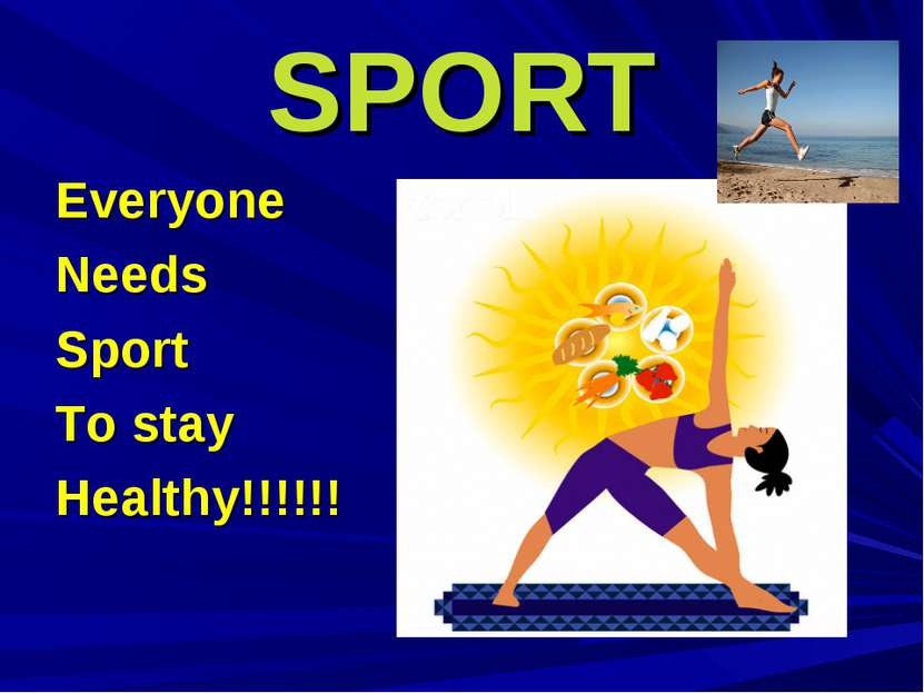 SPORT Everyone Needs Sport To stay Healthy!!!!!!