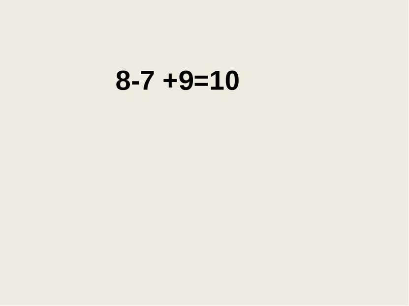 8-7 +9=10