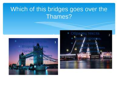 Which of this bridges goes over the Thames? 1 2 1