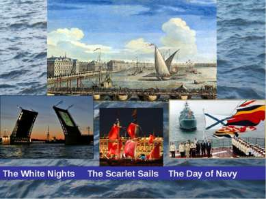 The White Nights The Scarlet Sails The Day of Navy